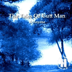 The Tales Of Gutt Man & Rayana