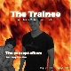 Listen: The Trainee